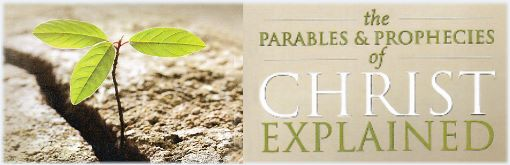 The Parables And Prophecies Of Christ Series